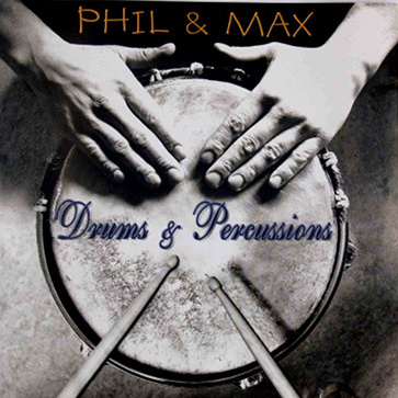 PHIL & MAX    Drums and Percussion